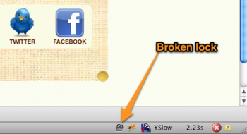 "The ""broken lock"" indication in Firefox, displayed regardless of security settings."